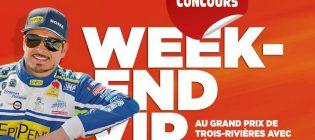 Concours Week-end VIP au Grand Prix de Trois-Rivières avec l'équipe d'Alex Tagliani