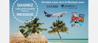 Concours Envolez-vous au Mexique avec Ulysse et Aeromexico
