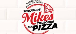 Concours Toujours Mikes Toujours ma Pizza