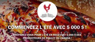 Concours Poulet du Canada Commencez l'été avec 5 000 $