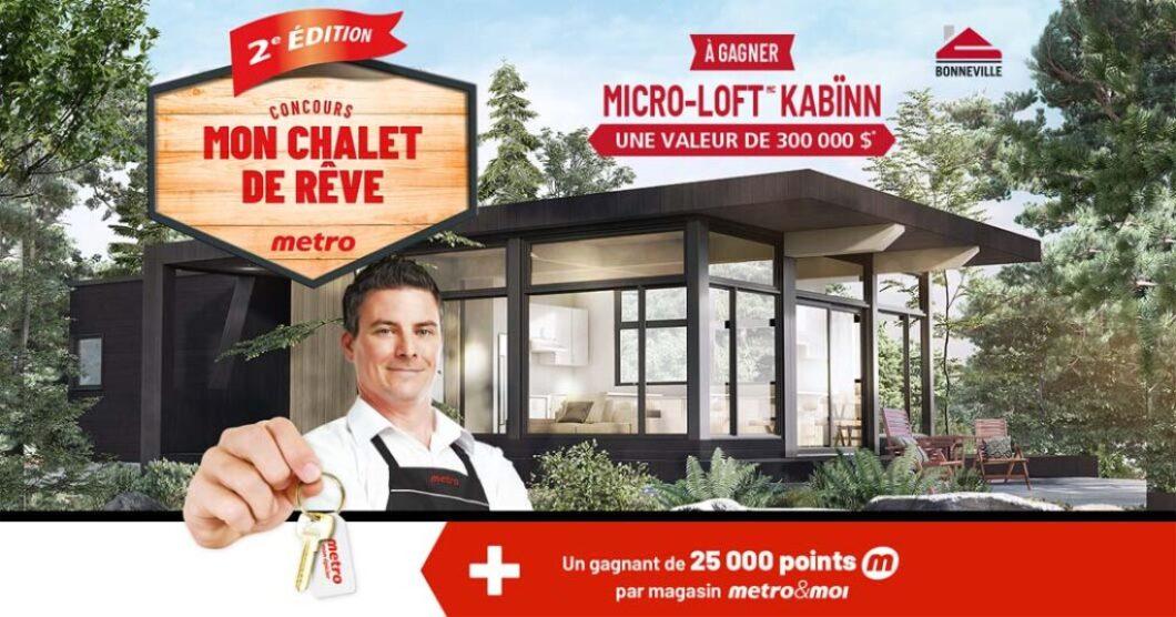 Concours Metro Mon chalet de rêve 2e édition