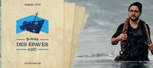 Concours Historia Gagnez le livre Le monde des épaves au Québec