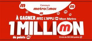 Concours Metro À gagner avec l'appli Mon Metro - 1 million de points m